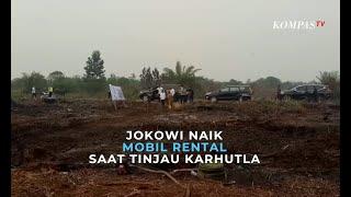 Jokowi Naik Mobil Rental saat Tinjau Karhutla di Riau