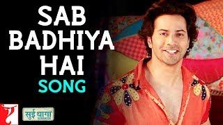 Sab Badhiya Hai Song | Sui Dhaaga - Made In India | Anushka Sharma | Varun Dhawan | Sukhwinder Singh