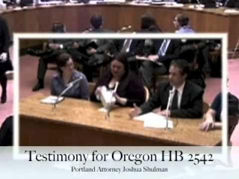 Attorney Joshua Shulman Testifying for Oregon House Bill 2542