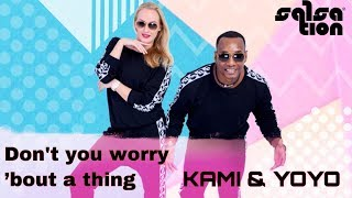 Don't You Worry 'Bout A Thing | SMT Kami & SET YOYO Choreography| SALSATION® Fitness | Dance Workout