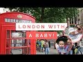 LONDON TOURIST WITH A BABY | Exhausting first day!