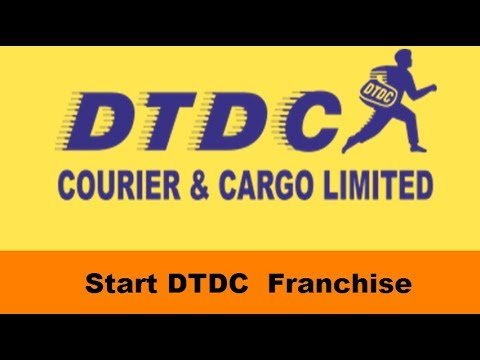 How To Open DTDC Courier Franchise Business In India - DTDC