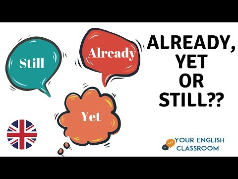 Already, Still or Yet - English Grammar Lesson - Confusing Adverbs