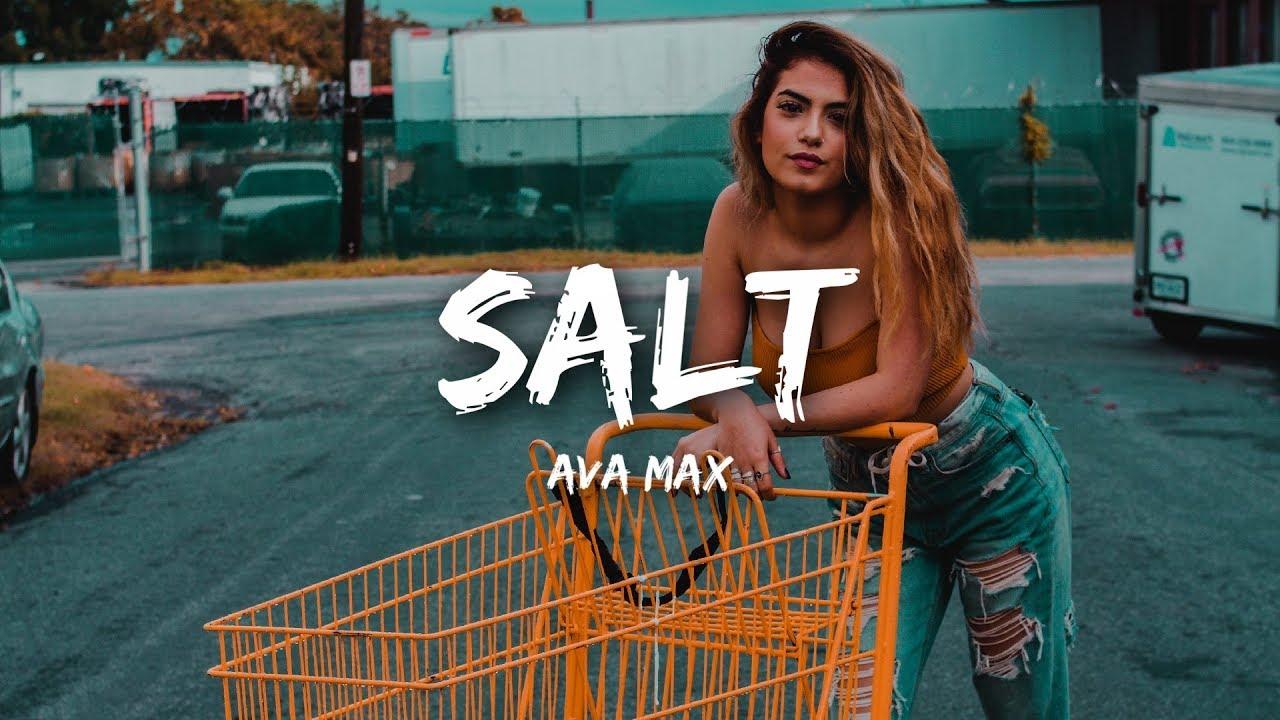 Ava Max - Salt (s)