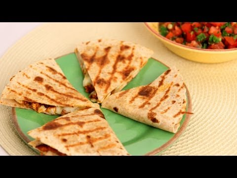 Chicken Quesadilla Recipe - Laura Vitale - Laura in the Kitchen Episode 542