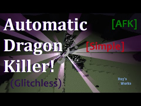 Simple Automatic Dragon Killer (Glitchless) [AFK] 1.12-1.9+ Vanilla Survival   Ray's Works