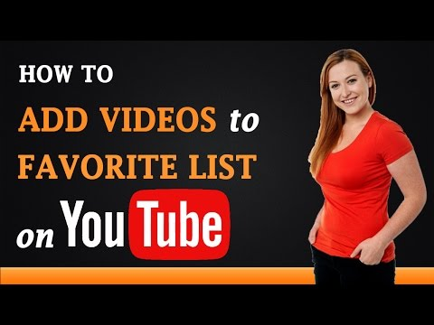 How to Add Videos to Favorite List on YouTube