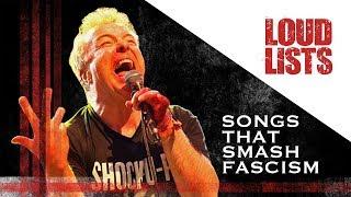 10 Powerful Songs That Smash Fascism