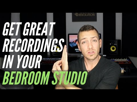 How To Get Great Recordings In Your Bedroom Studio - TheRecordingRevolution.com