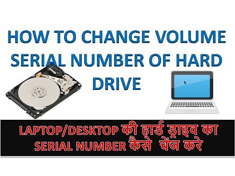 HOW TO CHANGE VOLUME SERIAL NUMBER OF HARD DRIVE