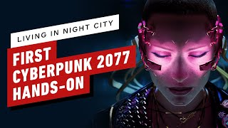 Cyberpunk 2077 Hands-On: What We Think After 4 Hours in Night City