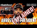 DADS REACT | ARREST THE PRESIDENT x ICE CUBE | EXPLAINED !! mp3