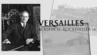 Versailles et John D. Rockefeller Jr.