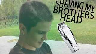 I GET TO SHAVE MY BROTHERS HEAD!!