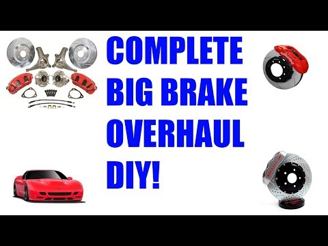 How To Install Bigger Brakes!! Complete Brake Overhaul!