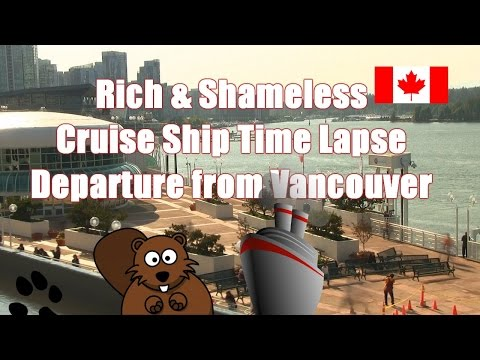 Rich & Shameless Cruise Ship Time Lapse Departure from Vancouver