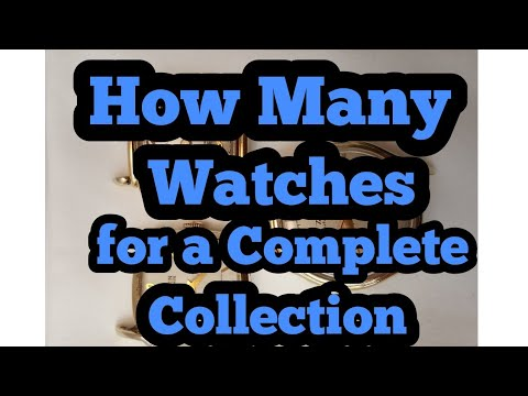 How Many Watches To have a Complete Collection, Rolex, Longines, Chronograph and what else?