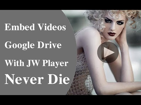 How To Embed Videos Google Drive  with JW Player for Wordpress - Blogger