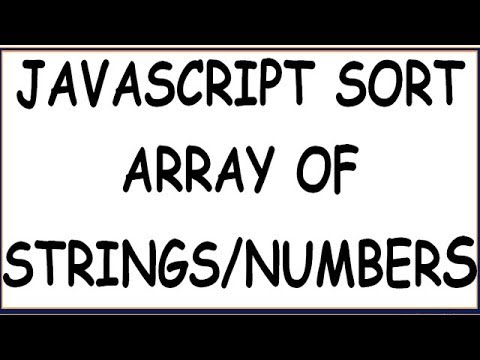 ARRAY SORT IN JAVASCRIPT | PROGRAM TO SORT STRINGS/NUMBERS IN JAVASCRIPT