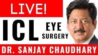 LIVE!  ICL Eye Surgery by Dr Sanjay Chaudhary, New Delhi India at IIRSI Conference