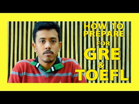 How to prepare for GRE and TOEFL