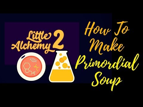 Little Alchemy 2-How To Make Primordial Soup Cheats & Hints