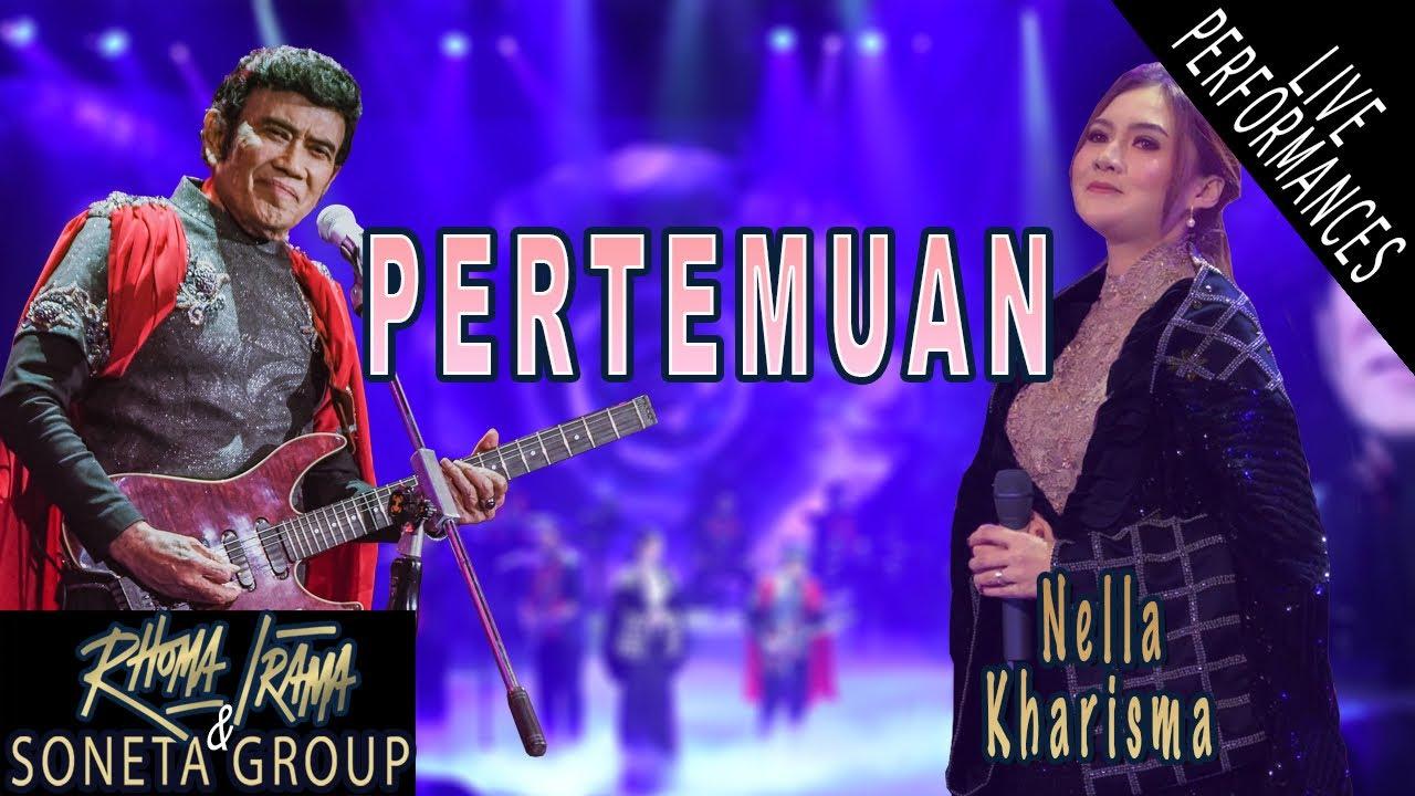 RHOMA IRAMA & SONETA GROUP FEAT. NELLA KHARISMA - PERTEMUAN (LIVE)