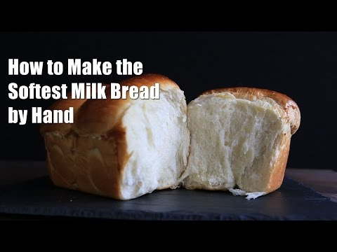 How to Make Soft Asian Milk Bread by Hand (recipe) 牛奶麵包