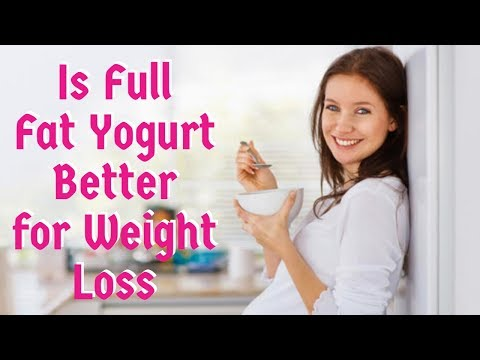Is Full Fat Yogurt Better for Weight Loss