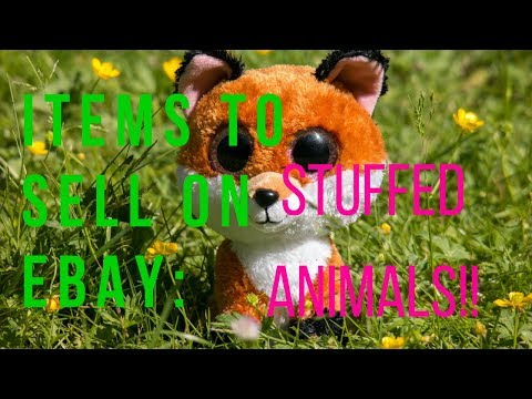 Items to Sell on Ebay for High Profit Stuffed Animals!!