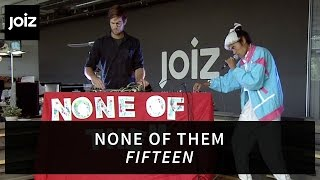 None Of Them - Fifteen (live at joiz)