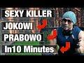 Sexy Killer Dalam 10 Menit Merusak Jokowi Dan Prabowo ⁉️
