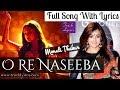 O Re Naseeba Monali Thakur Lyrics By Sanjeev Chaturvedi Full Song