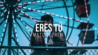 Eres Tú - Matisse, Reik - (Letra)