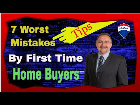 7 Worst Mistakes Made by First Time Home Buyers