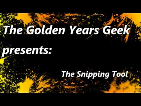 The Snipping Tool   GoldenYearsGeek com