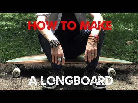 DIY Longboard - How make you own cruising skateboard, Monster Tutorials style