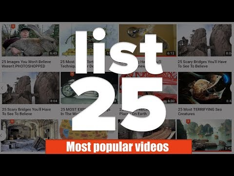 25 MOST POPULAR List25 Videos Ever