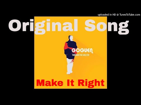 Make It Right (Original Song) Joel Goguen