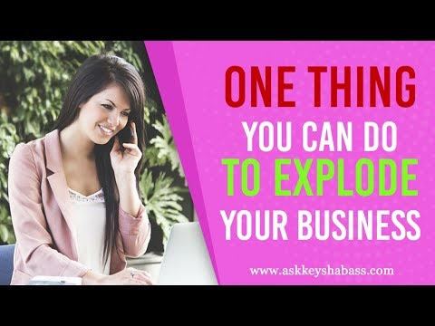 One Thing You Can Do To Explode Your Business
