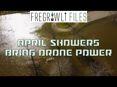 April Showers Bring Drone Power [fregrowli files]