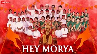 Hey Morya - Official Music Video | Chaitanya Devadhe | Dhayra Baldota & Seerat Dhuppad | Tanay Bora