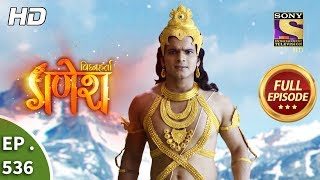 Vighnaharta Ganesh - Ep 536 - Full Episode - 10th September, 2019