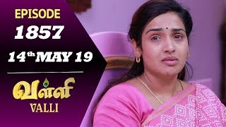 VALLI Serial | Episode 1857 | 14th May 2019 | Vidhya | RajKumar | Ajai Kapoor | Saregama TVShows