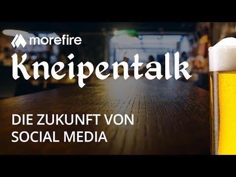 Die Zukunft von Social Media | morefire Kneipentalk