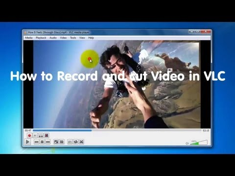 How to Record and cut Video in VLC Player