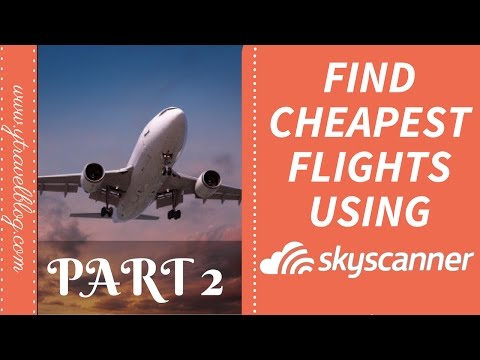 Part 2: How to find the cheapest time of the day to fly using Skyscanner