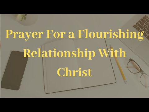 PRAYER FOR A FLOURISHING RELATIONSHIP WITH GOD | 8 DAYS OF NEW BEGINNINGS