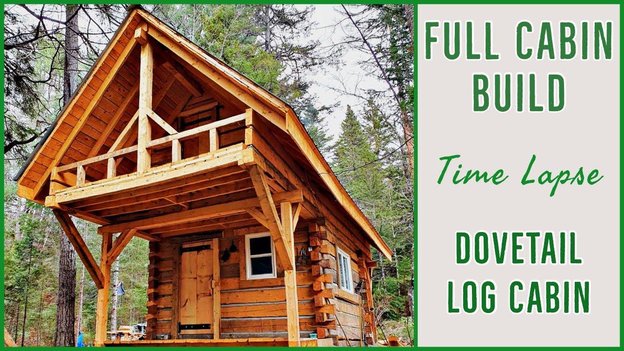 Dovetail Log Cabin Full Build Timelapse