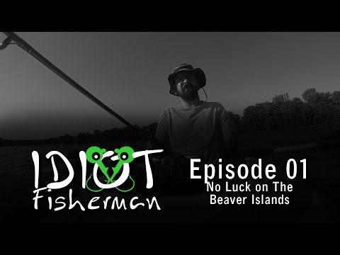 Idiot Fisherman- Ep 01 - No Luck on The Beaver Islands